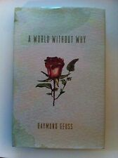 A World Without Why by Raymond Geuss (2014, Hardcover, reviewer's copy)