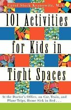 101 Activities for Kids in Tight Spaces: At the Doctor's Office, on Car, Train,