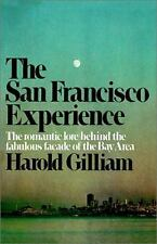 The San Francisco Experience: The Romantic Lore Behind the Fabulous Facade of th