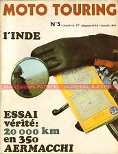 MOTO TOURING  5 AERMACCHI TV 350 ; L'Inde en BMW R75/5 Tour de France Moto 1973