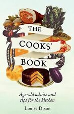 The Cooks' Book: Age-Old Advice and Tips for the Kitchen, Dixon, Louise, New Boo