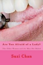 Are You Afraid of a Lady?: The Older Woman and the Man She Ruled by Chan, Suzi