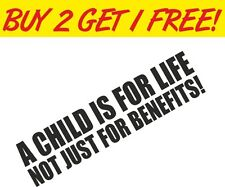 A CHILD IS FOR LIFE NOT JUST BENEFITS Car Sticker Funny Vinyl Graphics Decals
