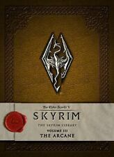 The Elder Scrolls V: Skyrim - the Skyrim Library, Vol. III: the Arcane by...