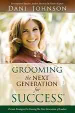 Grooming the Next Generation for Success: Proven Strategies for Raising the Next