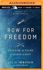 Row for Freedom : Crossing an Ocean in Search of Hope by Julia Immonen (2014,...