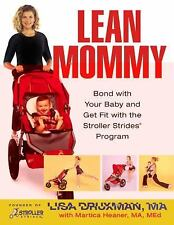 Lean Mommy: Bond with Your Baby and Get Fit with the Stroller Strides(-ExLibrary
