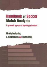 Handbook of Soccer Match Analysis: A Systematic Approach to Improving Performan