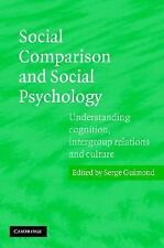 Social Comparison and Social Psychology: Understanding Cognition, Intergroup Rel