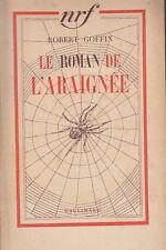 C1 Goffin LE ROMAN DE L ARAIGNEE NRF 1938 Epuise