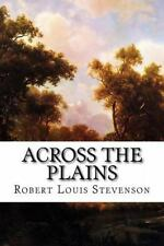 Across the Plains by Robert Louis Stevenson (2015, Paperback)