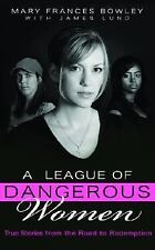 A League of Dangerous Women: True Stories from the Road to Redemption