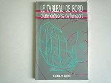 1991 LE TABLEAU DE BORD D'UNE ENTREPRISE DE TRANSPORT DE J PARIS CELSE 2e EDITIO