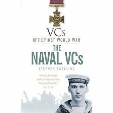 VCs of the First World War the Naval VCs, Stephen Snelling