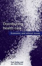 Distributing Health Care: Economic and Ethical Issues (Oxford Medical Publicatio