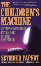 The Children's Machine: Rethinking School In The Age Of The Computer - Acceptabl
