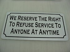 WE RESERVE THE RIGHT TO REFUSE SERVICE Sign 4 Pool Hall Bar Store Golf Club GYM