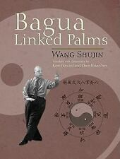 Bagua Linked Palms by Shujing Wang (2009, Paperback)