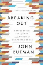 Breaking Out: How to Build Influence in a World of Competing Ideas-ExLibrary