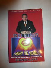 Selling from the Heart: How to Sell to Anyone, in Any Business,Steven Lloyd,PB 1