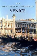 The Architectural History of Venice by Sarah Quill, Deborah Howard and Laura...