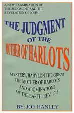 The Judgement of the Mother of Harlots by Joe Hanley (2001, Paperback)