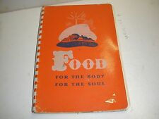 """1947 """"FOOD FOR THE BODY FOR THE SOUL"""" Moody Bible Institute Recipes"""