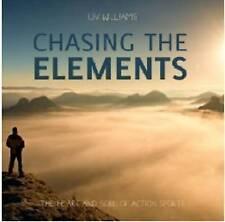 Persiguiendo a los elementos: el corazón y el alma de deportes de acción por Liv Williams (hardb