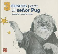 3 DESEOS PARA EL SE±OR PUG / 3 WISHES FOR MR PUIG - NEW HARDCOVER BOOK