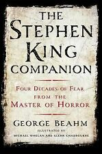 The Stephen King Companion : Four Decades of Fear from the Master of Horror...