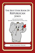 The Best Ever Book of Republican Jokes : Lots and Lots of Jokes Specially...