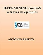 DATA MINING con SAS a Traves de Ejemplos by Antonio Prieto (2012, Paperback)