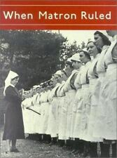 When Matron Ruled the World by Peter Ardern (2002, Hardcover)