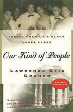 Our Kind of People : Inside America's Black Upper Class by Lawrence Otis...
