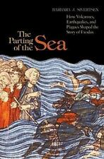 The Parting of the Sea: How Volcanoes, Earthquakes, and Plagues Shaped the Story