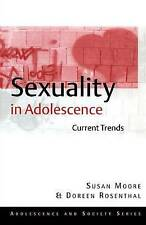 Sexuality in Adolescence: Current Trends (Adolescence and Society Series), Rosen
