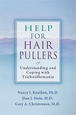 Help for Hair Pullers: Understanding and Coping with Trichotillomania Keuthen,
