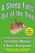 A Sheep Falls Out of the Tree: And Other Techniques to Develop an Incredible Mem