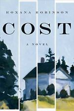 Cost: A Novel, Robinson, Roxana, Good Condition, Book