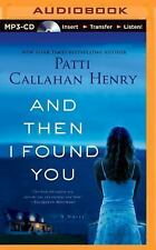 And Then I Found You by Patti Callahan Henry (2014, MP3 CD)