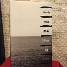 A Marker to Measure Drift by Alexander Maksik HC DJ 1st/1st Free Shipping