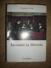 FRANCESCO GRISI - INCONTRI IN LIBRERIA - ED:CESCHINA - ANNO:1961 (IT)