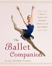 NEW - The Ballet Companion by Minden, Eliza Gaynor