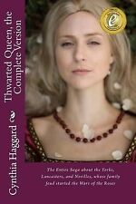 Thwarted Queen, the Complete Version: The Entire Saga about the Yorks,...
