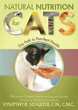 Natural Nutrition for Cats : The Path to Purr-Fect Health by Kymythy R....