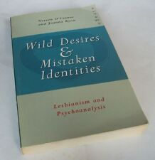 N. O'Connor: WILD DESIRES AND MISTAKEN IDENTITIES: LESBIANISM AND PSYCHOANALYSIS