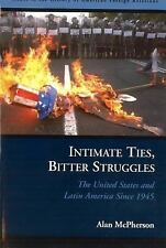 Issues in the History of American Foreign Relations Ser.: Intimate Ties,...