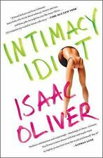 Intimacy Idiot by Isaac Oliver (2016, Paperback)