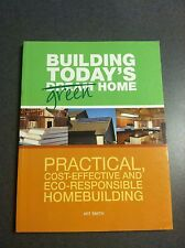 1st Edition Building Today's Green Home 2009 Paperback Color
