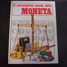IL MERAVIGLIOSO MONDO DELLA MONETA 1977 VALLARDI storia banche numismatica soldi